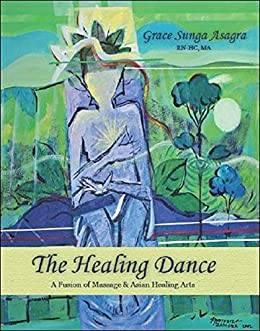 Amazon com: The Healing Dance: A Fusion of Massage and Asian