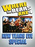 Where The Bears Are New Year's Eve Special