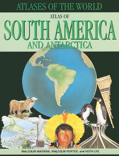 Atlas of South America and Antarctica (Atlases of the World (Paperback)) pdf