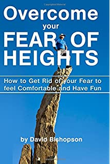 Overcoming Fear of Heights: How to Conquer Acrophobia and