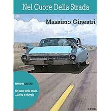Nel cuore della strada: La vita in viaggio (Spaghetti Pulp Vol. 1) (Italian Edition)
