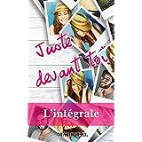 Juste devant toi : L'intégrale. (French Edition)