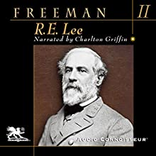 R. E. Lee: Volume 2 Audiobook by Douglas Southall Freeman Narrated by Charlton Griffin