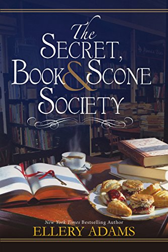 The Secret, Book & Scone Society (Secret, Book, & Scone Society 1) by [Adams, Ellery]
