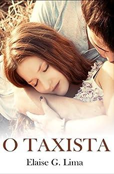 O Taxista (Conto) por [Lima, Elaise G.]
