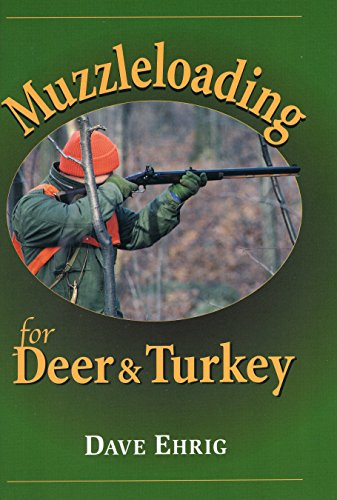 Muzzleloading for Deer & Turkey