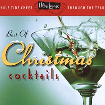 ultra lounge best of christmas cocktails - Best Christmas Cocktails