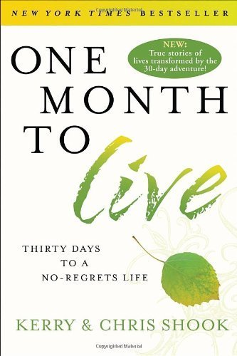 One Month to Live: Thirty Days to a No-Regrets Life by Kerry Shook (2012-02-21)