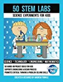 50 Stem Labs - Science Experiments for Kids (50 STEM Labs 2.0) (Volume 1)