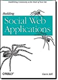 Building Social Web Applications: Establishing Community at the Heart of Your Site