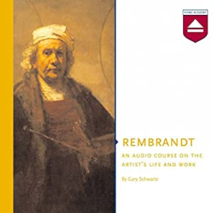 Rembrandt: An audio course on the artist's life and work Audiobook