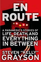 En Route: A Paramedic's Stories of Life, Death, and Everything in Between by Steven