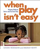 When Play Isn't Easy, Sandra Heidemann and Deborah Hewitt, 1605543071