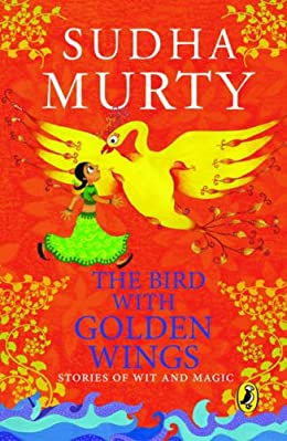 The Bird With Golden Wings- Sudha Murty Children Short Stories