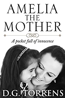 Amelia The Mother: A Pocket Full of Innocence (Amelia Series Book 3) by