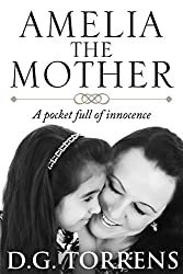 Amelia The Mother: A Pocket Full of Innocence (Amelia Series Book 3)