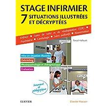Stage infirmier :situations illustrées et décryptées: EHPAD - SSR - Psychiatrie - Cardiologie - Soins palliatifs - Réanimation (French Edition)