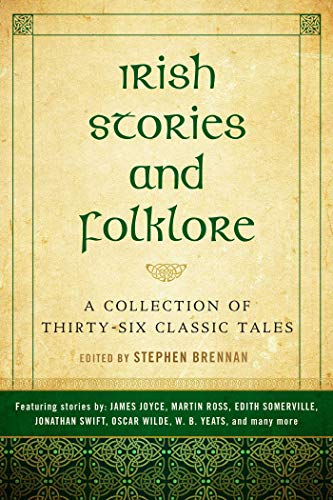 Irish Stories and Folklore: A Collection of Thirty-Six Classic Tales (Short Story The Nightingale And The Rose)