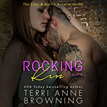 Rocking Kin: The Lucy & Harris Novella Series, Book 3 Audiobook by Terri Anne Browning Narrated by Angel Goethals, Alexander Cendese