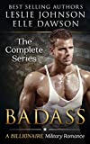 Badass - The Complete Series: A Billionaire Military Romance