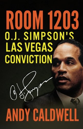 Room 1203: O.J. Simpson's Las Vegas Conviction