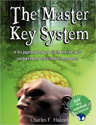 Read the master key system charles f. Haanel [full download].