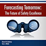 Forecasting Tomorrow: The Future of Safety Excellence | Terry L. Mathis,Shawn M. Galloway
