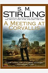 A Meeting at Corvallis (Emberverse Book 3) Kindle Edition