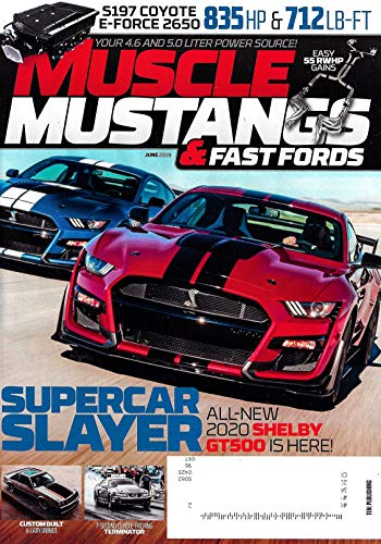 MUSCLE MUSTANGS & FAST FORDS Magazine June 2019 ALL-NEW 2020 SHELBY GT500 Cover, S197 COYOTE E-FORCE -