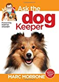 Marc Morrone's Ask the Dog Keeper (Ask the Keeper)