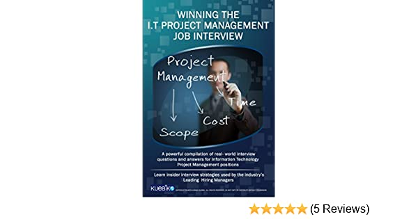 WINNING THE I T PROJECT MANAGEMENT JOB INTERVIEW A