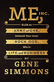Book Cover: Me, Inc.: Build an Army of One, Unleash Your Inner Rock God, Win in Life and Business