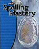 Spelling Mastery 2007 Edition : Level C Student Workbook, Et, Dixon and SRA, 0076044831