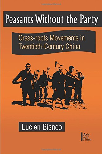Peasants without the Party: Grassroots Movements in Twentieth Century China (Asia and the Pacific)