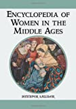 Encyclopedia of Women in the Middle Ages, Jennifer Lawler, 0786432535