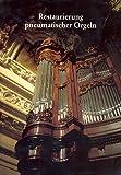 Restaurierung pneumatischer Orgeln: Bericht über die Tagung der Internationalen Arbeitsgemeinschaft für Orgeldokumentation in Berlin am 6. August 1993