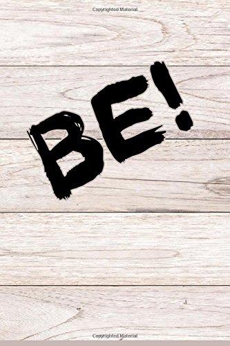 BE! (6x9 Lined Journal,Puns, Wordplay, Diaries & Notebooks) (Volume 2)