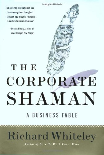 The Corporate Shaman  A Business Fable
