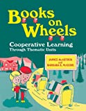 Books on Wheels, Janice McArthur and Barbara E. McGuire, 1563085356