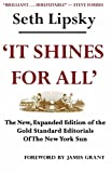 img - for 'It Shines for All': The New, Expanded Edition of the Gold Standard Editorials of the New York Sun book / textbook / text book