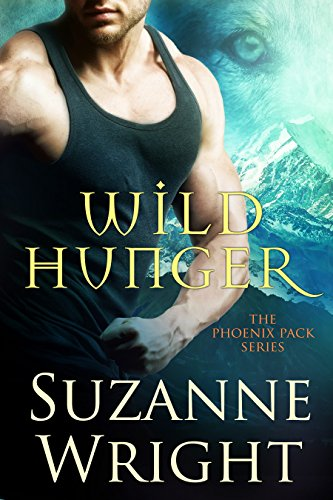 Wild Hunger (The Phoenix Pack Series Book 7) by [Wright, Suzanne]