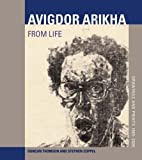 img - for Avigdor Arikha: From Life: Drawings and Prints 1965-2005 by Duncan Thomson (2006-06-12) book / textbook / text book