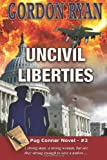 Uncivil Liberties, Gordon Ryan, 1453877339