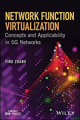 Network Function Virtualization: Concepts and Applicability in 5G Networks (Wiley - IEEE)