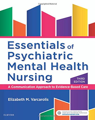 323389651 - Essentials of Psychiatric Mental Health Nursing: A Communication Approach to Evidence-Based Care, 3e