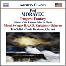 Moravec: Tempest Fantasy / Mood Swings / B.A.S.S. Variations / Scherzo
