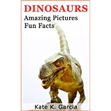 Dinosaurs for kids: Walking with dinosaurs - types of dinosaurs - dinosaurs names - flying dinosaurs - astonishing dinosaurs pictures (Animals of The World Series)