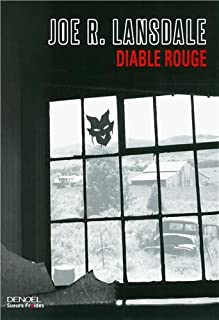 Diable rouge, Lansdale, Joe R.