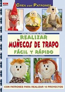 Serie Muñecos de trapo nº 1. REALIZAR MUÑECOS DE TRAPO FÁCIL Y RÁPIDO (Crea