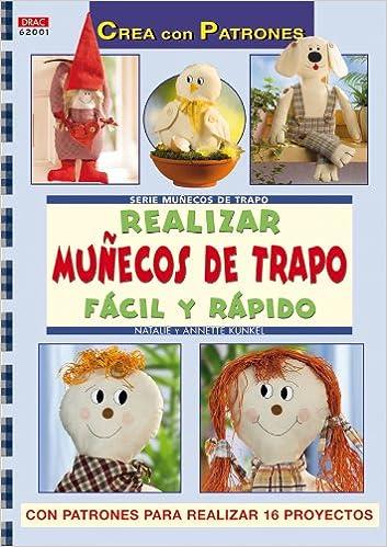 Serie Muñecos de trapo nº 1. REALIZAR MUÑECOS DE TRAPO FÁCIL Y RÁPIDO Crea Con Patrones: Amazon.es: Annete Kunkel: Libros
